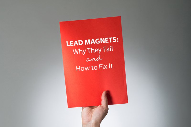 why-lead-magnets-fail