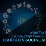 What You Need to Know About Promoting Your Ebook on Social Media