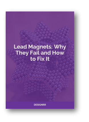 Lead Magnets Why They Fail