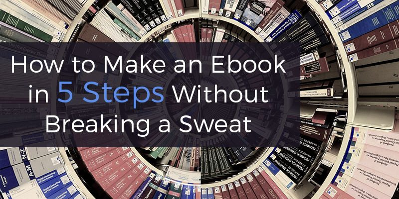 How to Make an Ebook in 5 Steps in Under 2 Minutes