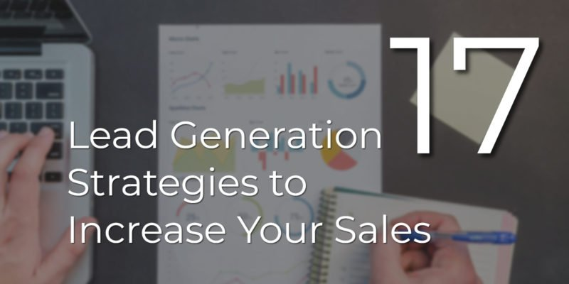 17 Lead Generation Strategies to Increase Your Sales