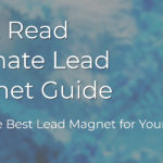 Must Read Ultimate Lead Magnet Guide