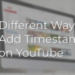 Different Ways to Add Timestamps on YouTube