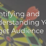 Identifying and Understanding Your Target Audience