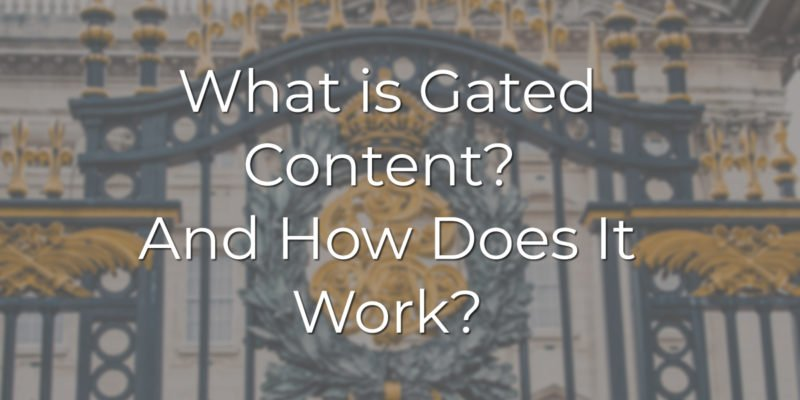 What is Gated Content? And How Does It Work?