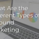 What Are the Different Types of Inbound Marketing