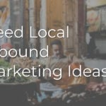 Need Local Inbound Marketing Ideas?